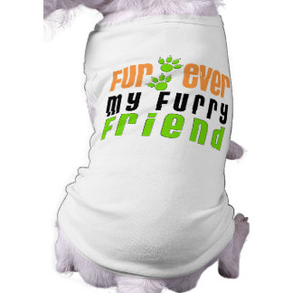 Fur Ever My Furry Friend Pet Tshirt