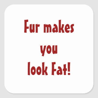 Fur Makes You Look Fat stickers