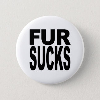 Fur Sucks 6 Cm Round Badge