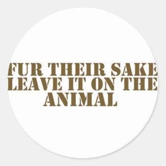 Fur their sake round sticker