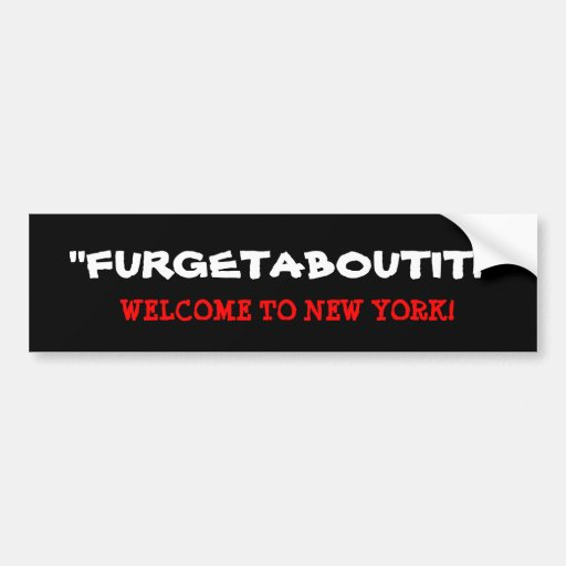 FURGETABOUTIT - WELCOME TO NEW YORK! BUMPER STICKER