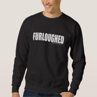 Furloughed  Sequestration 2013 Sweatshirt