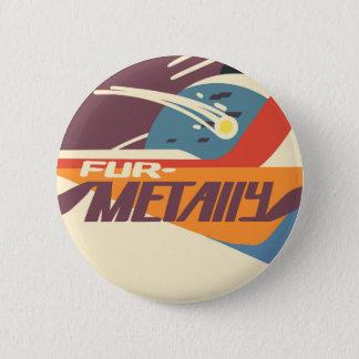 """""""Furmetally"""" button"""