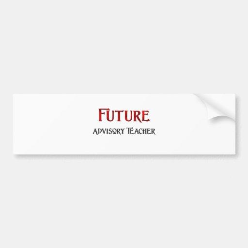 Future Advisory Teacher Bumper Sticker