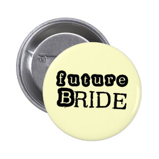 Future Bride Black Text Tshirts and Gifts Pins