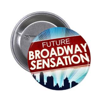 Future Broadway Sensation 6 Cm Round Badge