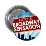Future Broadway Sensation Pin