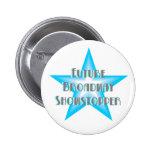 Future Broadway Showstopper (Blue) Button