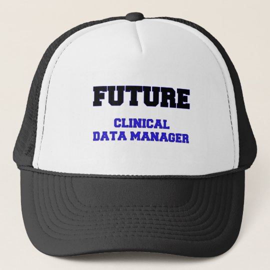 Future Clinical Data Manager Trucker Hat