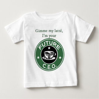 Future Coffee Chain CEO Baby T-Shirt