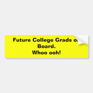 Future College Grads on Board.Whoo ooh! Car Bumper Sticker