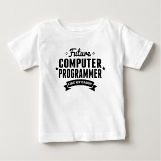 Future Computer Programmer Like My Daddy Baby T-Shirt
