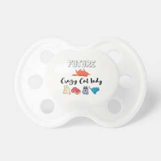 Future Crazy Cat Lady - Cute Kitty Illustration Pacifier