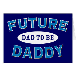 Future Daddy - Dad to Be Greeting Card