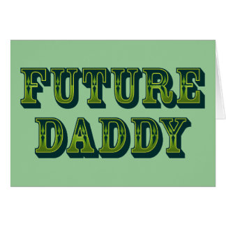 Future Daddy Greeting Card