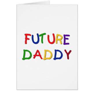 Future Daddy Primary Colors Tshirts and Gifts Greeting Card