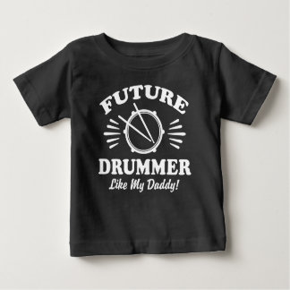Future Drummer Like My Daddy Baby T-Shirt