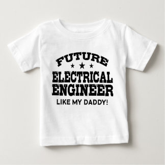 Future Electrical Engineer Baby T-Shirt