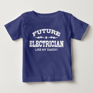 Future Electrician Like My Daddy Baby T-Shirt