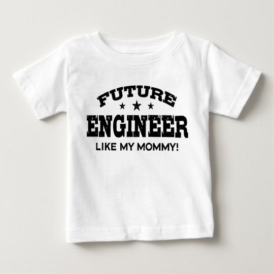 Future Engineer Like My Mummy Baby T-Shirt