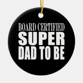 Future Fathers : Board Certified Super Dad to Be Christmas Ornament