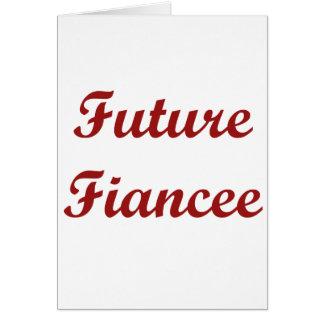 Future Fiancee Greeting Card
