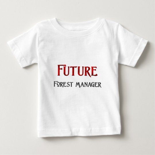 Future Forest Manager Baby T-Shirt