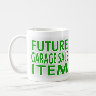 Future Garage Sale Item Coffee Mug