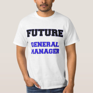 Future General Manager T-Shirt