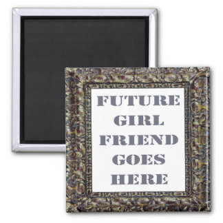 Future Girlfriend Goes Here On Valentine's Day Square Magnet
