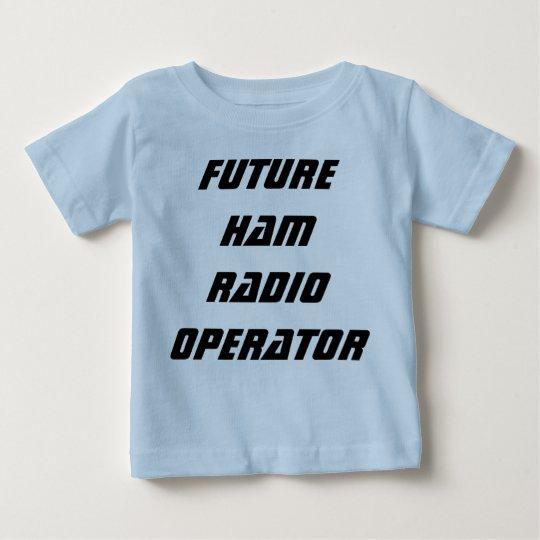 Future Ham Radio Operator Baby T-Shirt