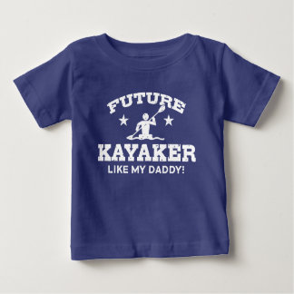 Future Kayaker Like My Daddy Baby T-Shirt