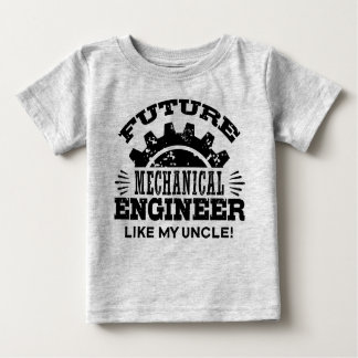 Future Mechanical Engineer Like My Uncle Baby T-Shirt