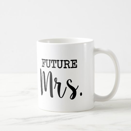 Future Mrs funny Bride Coffee Mug