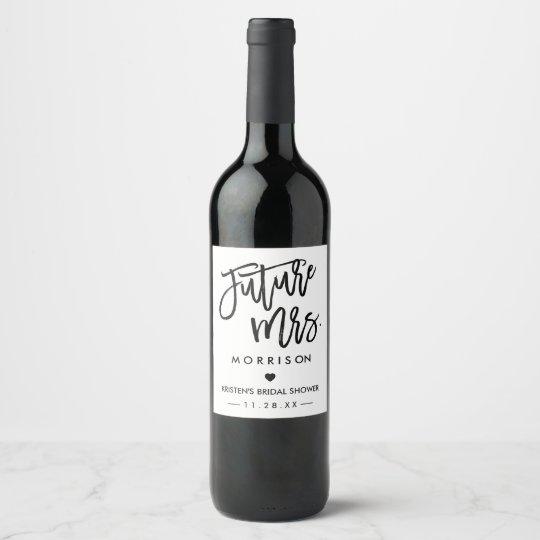 Future MRS Hand Drawn Lettering Bridal Shower Wine Label