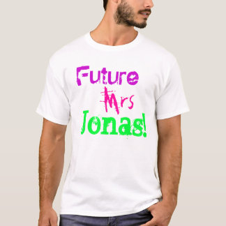 Future, Mrs, Jonas! T-Shirt