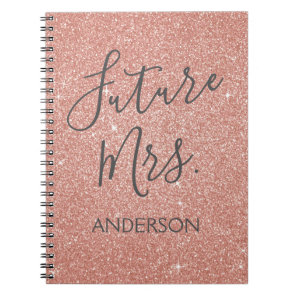 Future Mrs. Rose Gold Blush Pink Sparkle Glitter Notebook