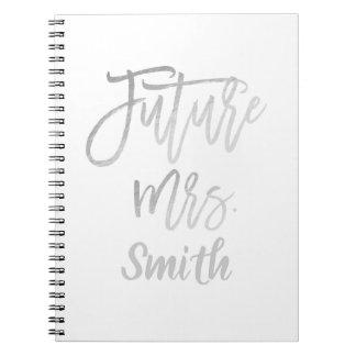 Future Mrs. Silver Script Wedding Planning Modern Notebook