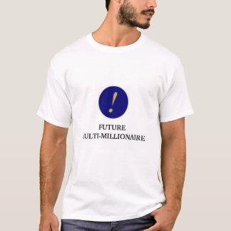 Future Multi-Millionaire T-Shirt