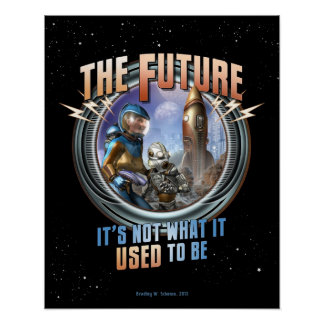 Future Not What it Used to Be 16x20 Posters