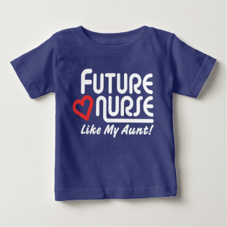 Future Nurse Like My Aunt Baby T-Shirt