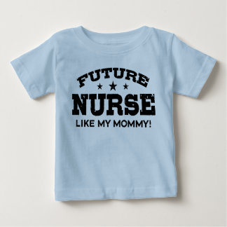 Future Nurse Like My Mommy Baby T-Shirt