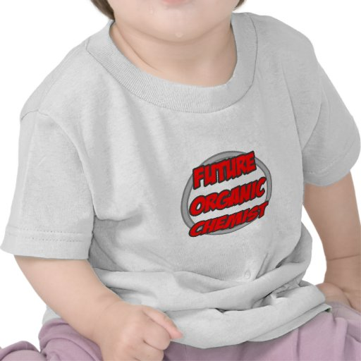 Future Organic Chemist Tee Shirts