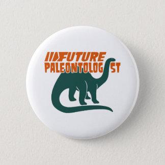 Future Paleontologist 6 Cm Round Badge