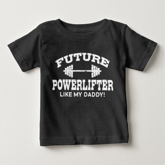 Future Powerlifter Like My daddy Baby T-Shirt