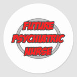 Future Psychiatric Nurse Round Sticker