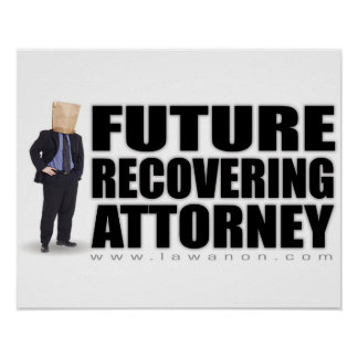 """Future Recovering Attorney"" Print"