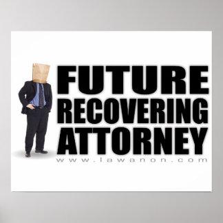 """Future Recovering Attorney"" Print"