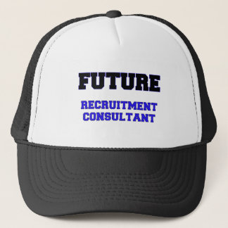 Future Recruitment Consultant Trucker Hat