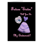 Future-Sister-in-Law -  Be My Bridesmaid
